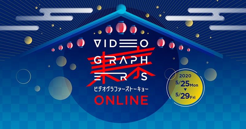 VIDEOGRAPHERS TOKYO@ONLINE